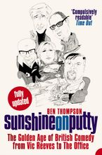 sunshine-on-putty-the-golden-age-of-british-comedy-from-vic-reeves-to-the-office