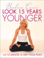 look-15-years-younger-the-15-minute-a-day-yoga-plan