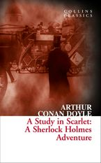 a-study-in-scarlet-a-sherlock-holmes-adventure-collins-classics