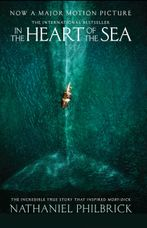 In the Heart of the Sea: The Epic True Story That Inspired Moby Dick[Film Tie-in Edition]