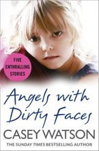 Angels with Dirty Faces: Five Inspiring Stories