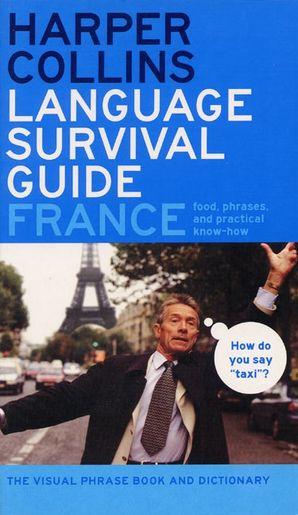 HarperCollins Language Survival Guide: France