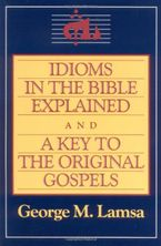 idioms-in-the-bible-explained-and-a-key-to-the-original-gospel
