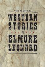 the-complete-western-stories-of-elmore-leonard