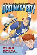the-extraordinary-adventures-of-ordinary-boy-book-1-the-hero-revealed