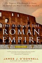 the-ruin-of-the-roman-empire