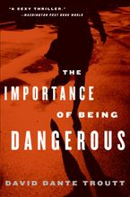 the-importance-of-being-dangerous