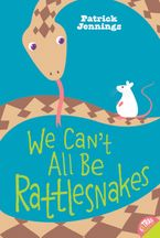 we-cant-all-be-rattlesnakes