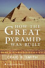 how-the-great-pyramid-was-built