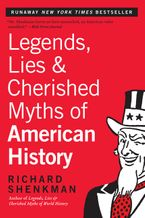 legends-lies-and-cherished-myths-of-american-history