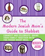 the-modern-jewish-moms-guide-to-shabbat