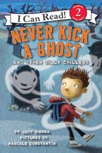 never-kick-a-ghost-and-other-silly-chillers