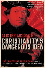 christianitys-dangerous-idea