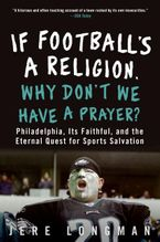 if-footballs-a-religion-why-dont-we-have-a-prayer
