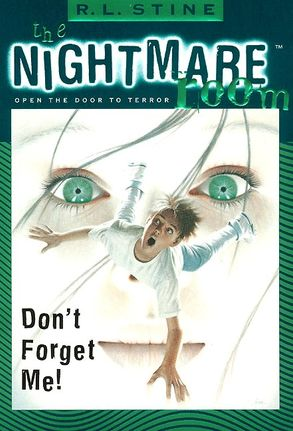 The Nightmare Room #1: Don\'t Forget Me! - R.L. Stine - eBook