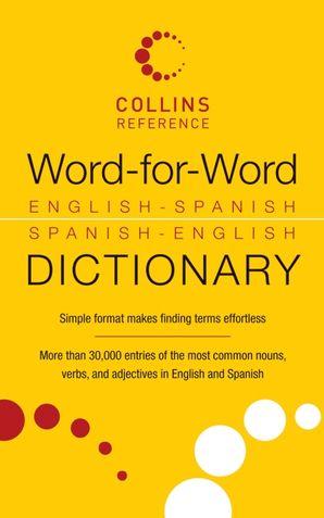 Word-for-Word English-Spanish Spanish-English Dictionary
