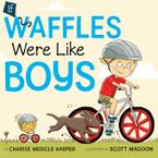 if-waffles-were-like-boys