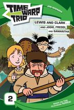 time-warp-trio-lewis-and-clark-and-jodie-freddi-and-samantha