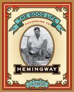 the-good-life-according-to-hemingway