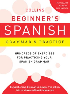 Collins Beginner's Spanish Grammar and Practice