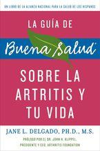 la-guia-de-buena-salud-sobre-la-artritis-y-tu-vida