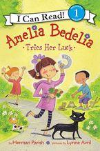 Amelia Bedelia Tries Her Luck