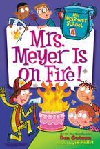 my-weirdest-school-4-mrs-meyer-is-on-fire