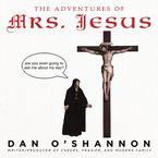 the-adventures-of-mrs-jesus