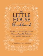 The Little House Cookbook (Revised Edition)