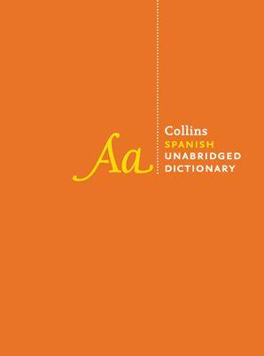 Collins Spanish Unabridged Dictionary, 10th Edition