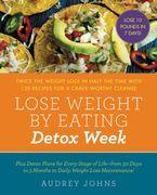 Lose Weight by Eating: Detox Week