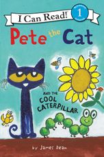 Pete the Cat and the Cool Caterpillar