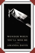wonder-when-youll-miss-me
