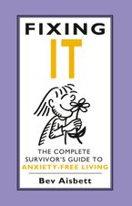 fixing-it-the-complete-survivors-guide-to-anxiety-free-living