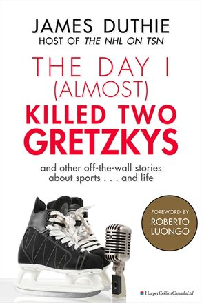 The day i almost killed two gretzkys james duthie ebook this is a book cover for a harpercollins publication fandeluxe Ebook collections