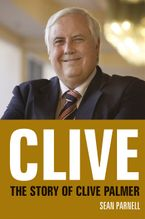 clive-the-story-of-clive-palmer