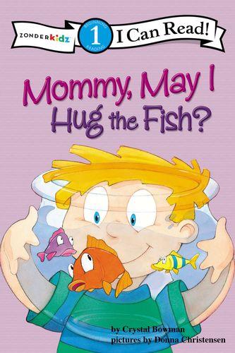 Mommy May I Hug the Fish