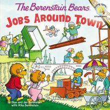 The Berenstain Bears: Jobs Around Town