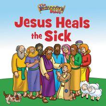 The Beginner's Bible Jesus Heals the Sick
