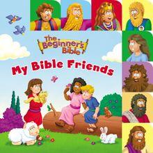 The Beginner's Bible My Bible Friends