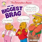 The Berenstain Bears and the Biggest Brag