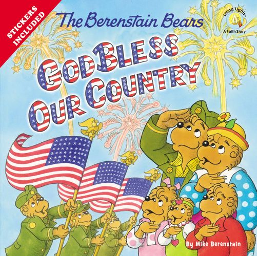 The Berenstain Bears God Bless Our Country