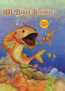 101 Bible Stories from Creation to Revelation