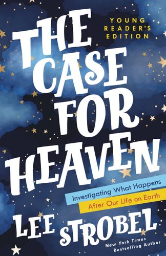 The Case for Heaven Young Reader's Edition