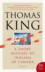 A Short History Of Indians In Canada Paperback  by Thomas King