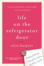 Life on the Refrigerator Door Paperback  by Alice Kuipers