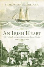 An Irish Heart Hardcover  by Sharon Driedger