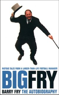 big-fry-barry-fry-the-autobiography