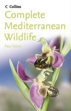 Complete Mediterranean Wildlife: Photoguide Paperback NED by Paul Sterry