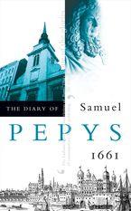 The Diary of Samuel Pepys: Volume II – 1661 Paperback  by Samuel Pepys